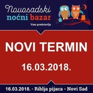 IV NOVOSADSKI NOĆNI BAZAR, Riblja pijaca, petak, 16.03. od 18 - 24h.